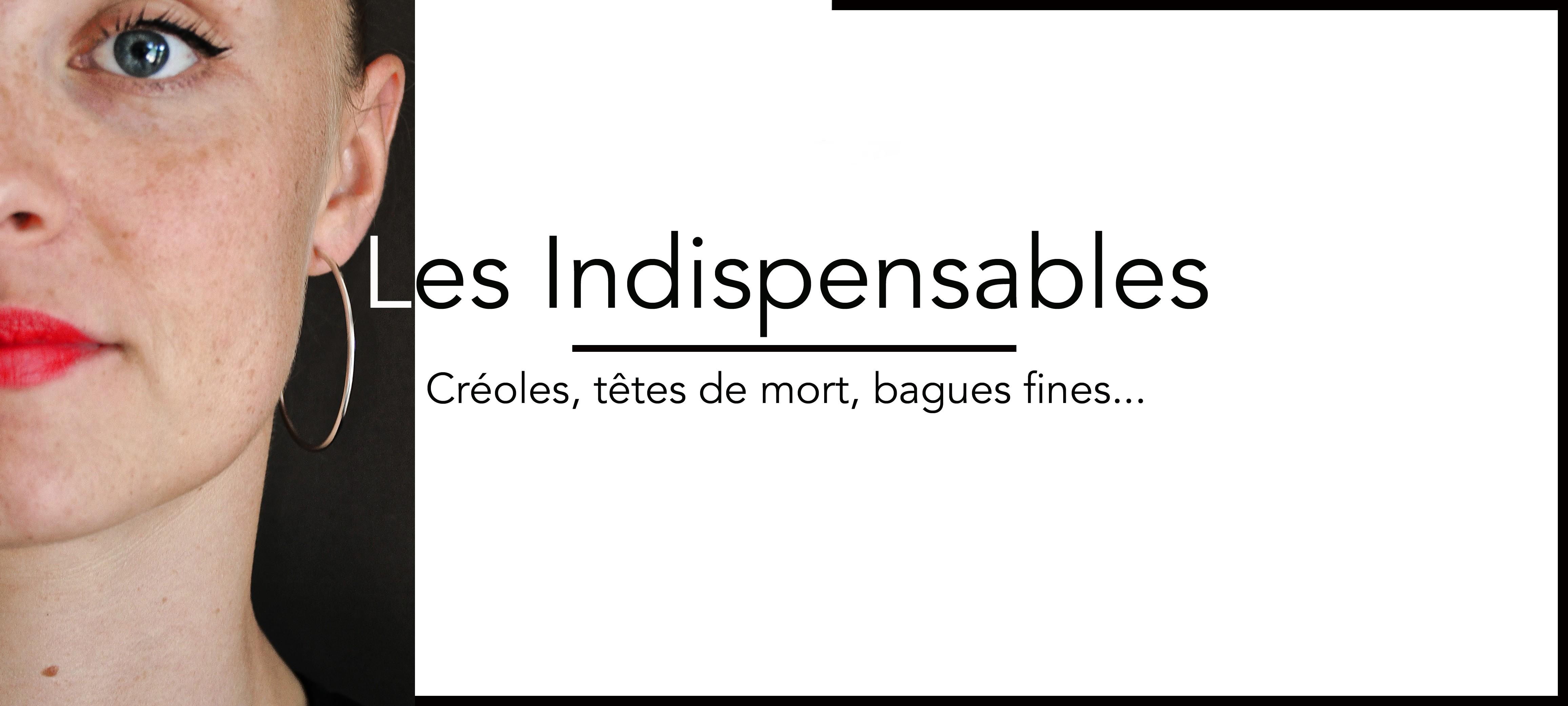 Les Indispensables (Créoles, têtes de mort, bagues fines...)